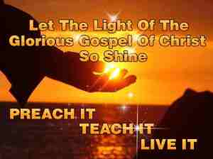let-the-light-of-the-glorious-gospel-of-christ-so-shine
